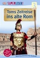 Toms Zeitreise ins alte Rom