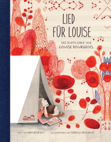 Das bunte Leben von Louise Bourgeois Amy Novesky (Text) Isabelle Arsenault (Illustration)