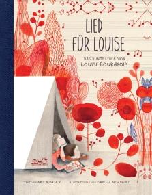 Das bunte Leben von Louise Bourgeois Amy Novesky (Text) Isabelle Arsenault (Illustration)