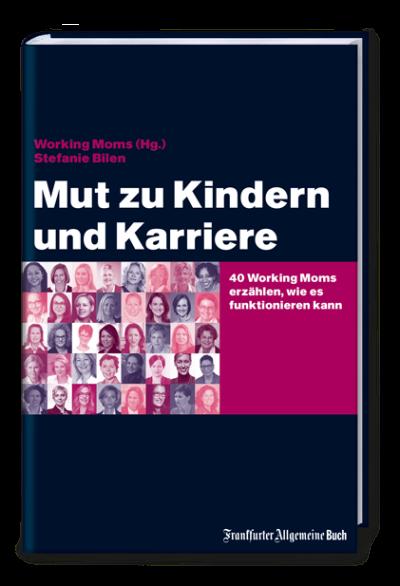 Working Moms, Stefanie Bilen, Frankfurter Allgemeine Buch