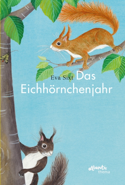 Eva Sixt, Atlantis, Schweiz, Kinderbuch, Sachbuch, Sachbilderbuch, Eichhörnchen, Jahreszeiten, Natur