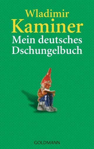Mein deutsches Dschungelbuch von Wladimir Kaminer