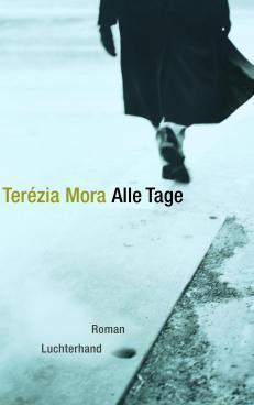 Alle Tage von Terezia Mora