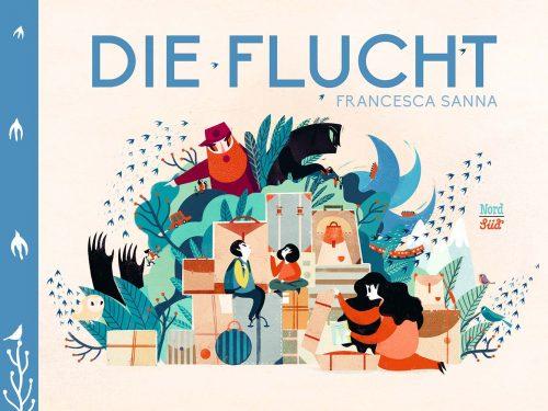 Francesca Sanna, Nord Süd Verlag, Bilderbuch, ab vier, Flüchtlinge, Kinderbuch