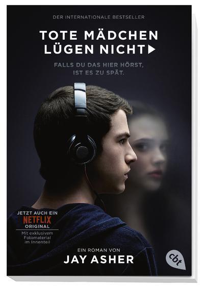 Jay Asher: Tote Mädchen lügen nicht - Filmausgabe. cbt 2017, ab vierzehn Jahren, 9,99 €.