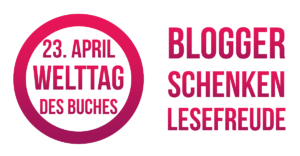 #bloggerschenkenlesefreude, Tag des Buches