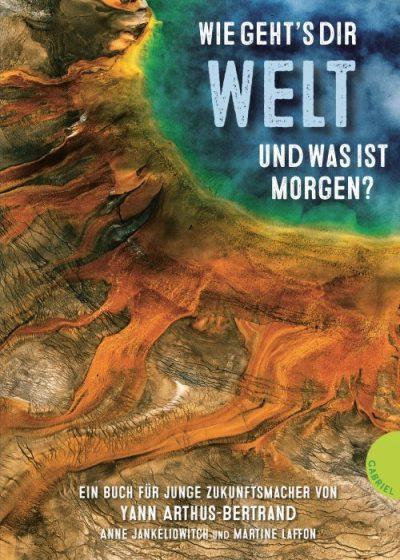 Yann Arthus-Bertrand, Anne Jankeliowitch, Martine Laffon, Gabriel Verlag, Thienemann Esslinger, Sachbuch, Nachhaltigkeit, Umweltschutz