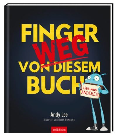 Andy Lee, Heath McKenzie, Ars Edition, Bilderbuch, ab 4 Jahren