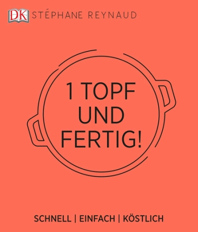 Dorling Kindersley 2017, Stephane Reynaud, kochen, Kochbuch, Eintopf, 1 Pot