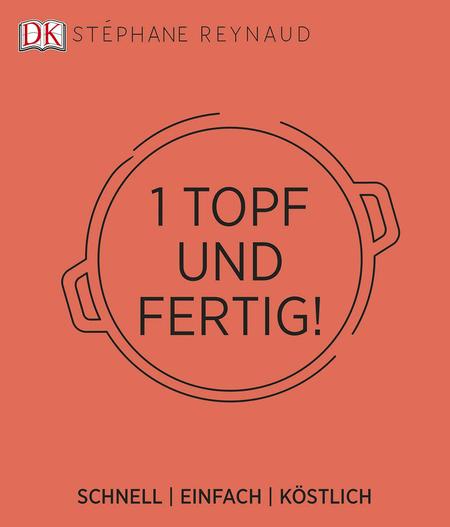 Dorling Kindersley 2017, Stephane Reynaud, kochen, Kochbuch, Eintopf, 1 Pot