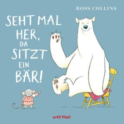 Orell Füssli, Ross Collins, britischer Hunmor, Kinderbuch, Bilderbuch, Eisbär, Maus