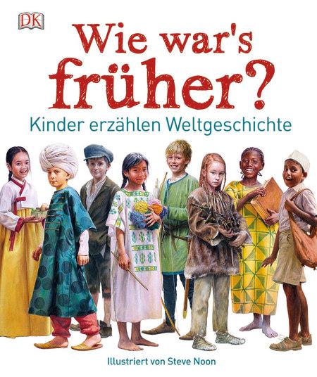 Steve Noon, Dorling Kindersley, Sachbuch, ab 8 Jahren, Historie, historisch, Weltgeschehen