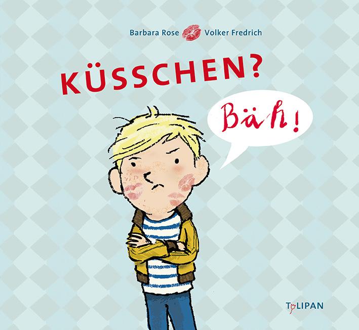 Volker Fredrich, Barbara Rose, Bilderbuch, Kinder, Familie, Kind will nicht geküsst werden
