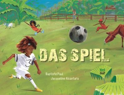 Baptiste Paul, Jacqueline Alcantara, Nord Süd Verlag, kreolisch, Fußball