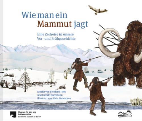 Vor- und Frühgeschichte, Museum, Berlin, Bilderbande, Sachbuch, Wissensbuch, Geschichtsunterricht, lesen, ab 8