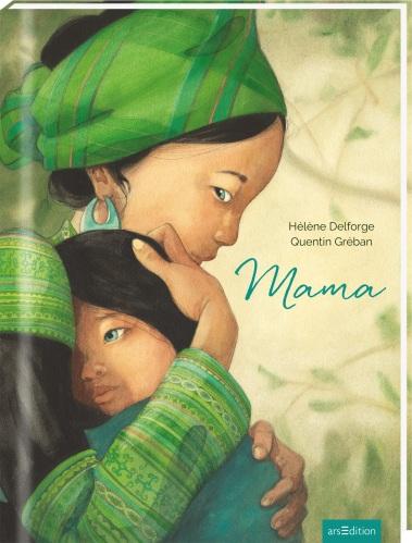 Hélène Delforge, Quentin Gréban, ars edition, Bilderbuch, ab 6, Mütter, Mamas, Mamablogger