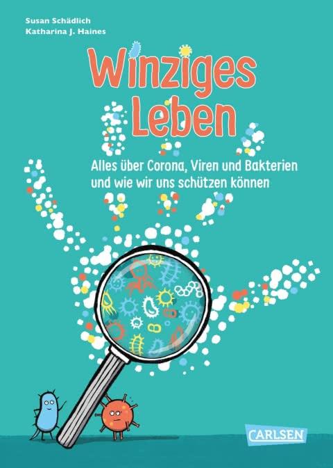 Carlsen, Susan Schädlich, Wissensbuch, Sachbuch, Corona, Covid 19, Kindern erklären, Schule, Eltern, Lehrer, Pädagogen