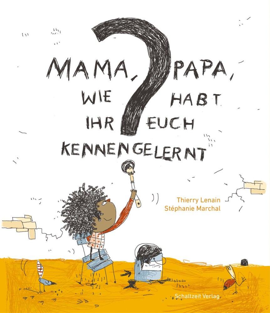 Thierry Lenain, Stéohanie Marchal, Bilderbuch, vorlesen, Familie, Familiengeschichte, Eltern, Kinder, Kleinkinder, lesen